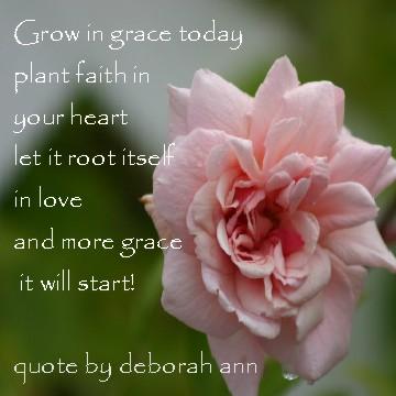 CHRISTian poetry by deborah ann ~ Quote Grow in Grace ~